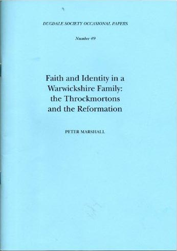 Faith and Identity in Warwickshire:the Throckmortons and the Reformation